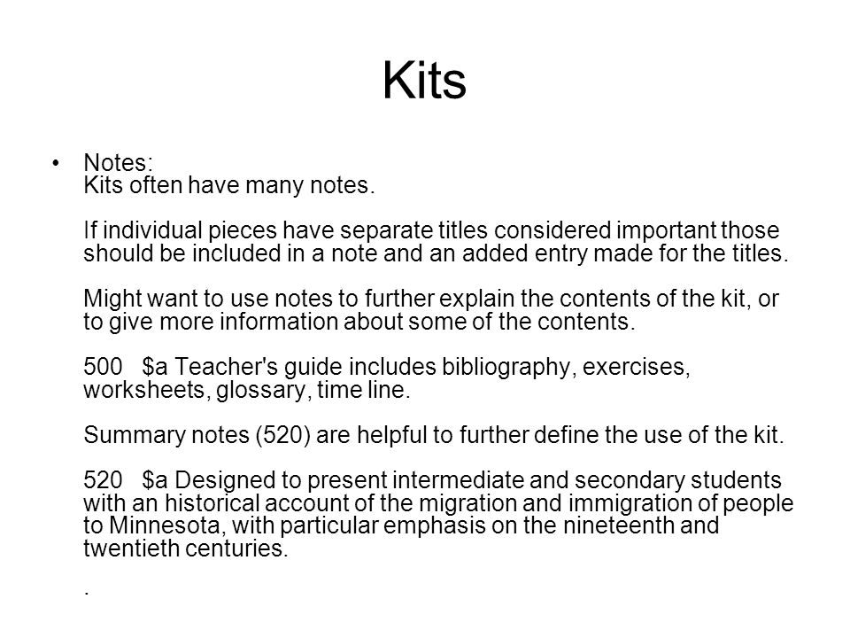 Kits Notes: Kits often have many notes.