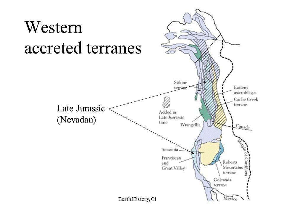 Earth History, Ch. 1657 Western accreted terranes Late Jurassic (Nevadan)