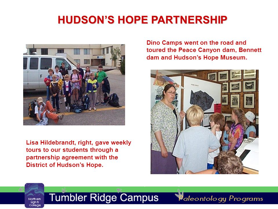 HUDSON'S HOPE PARTNERSHIP Lisa Hildebrandt, right, gave weekly tours to our students through a partnership agreement with the District of Hudson's Hope.