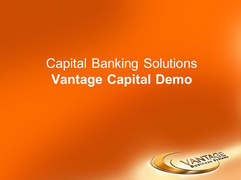 Capital Banking Solutions Vantage Capital Demo