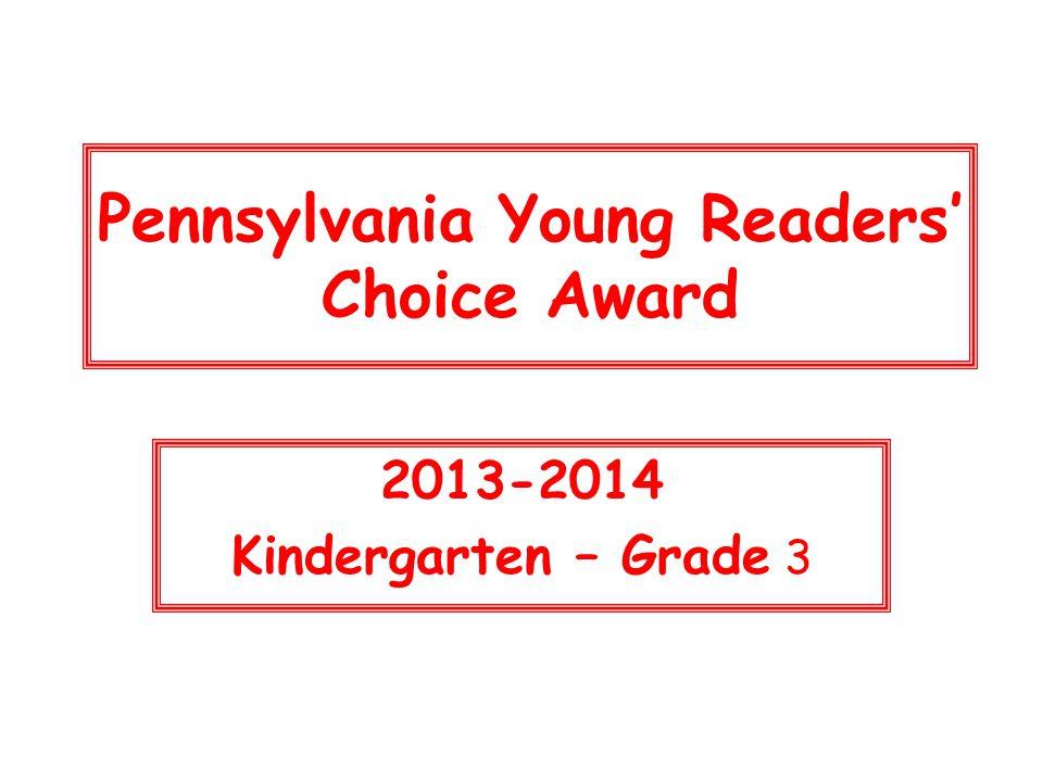 Pennsylvania Young Readers' Choice Award 2013-2014 Kindergarten – Grade 3