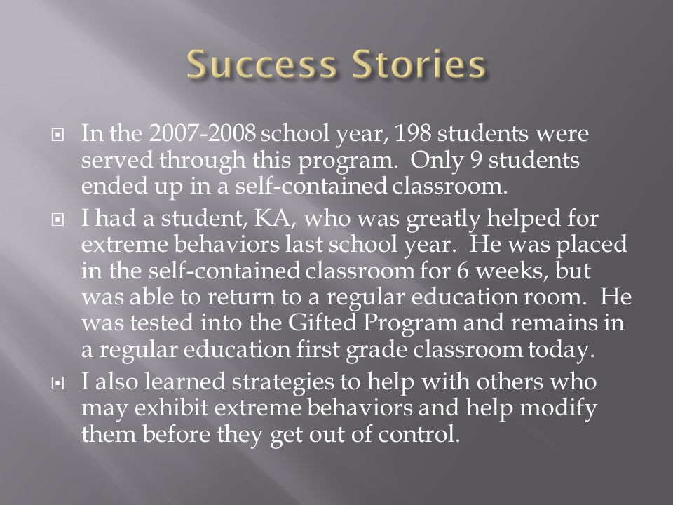  In the 2007-2008 school year, 198 students were served through this program.