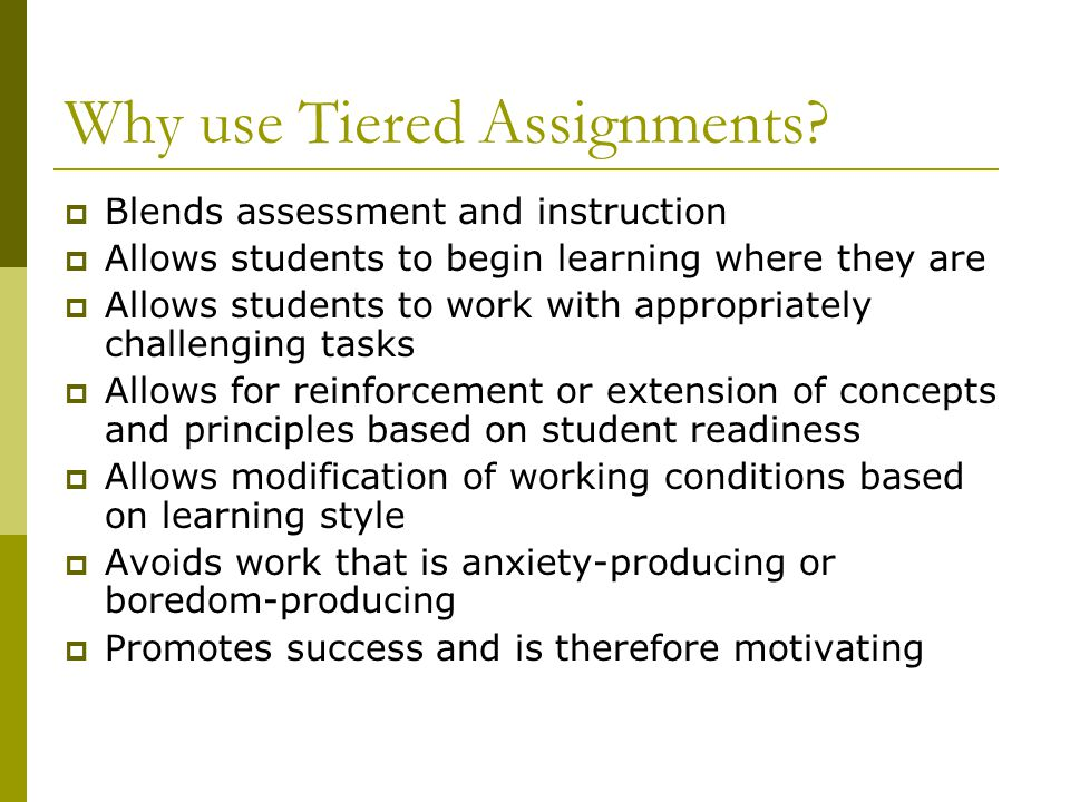 Why use Tiered Assignments.