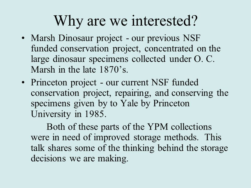 Thinking about storage methods for all sizes of specimens: Very, very small Small Medium Large Very large