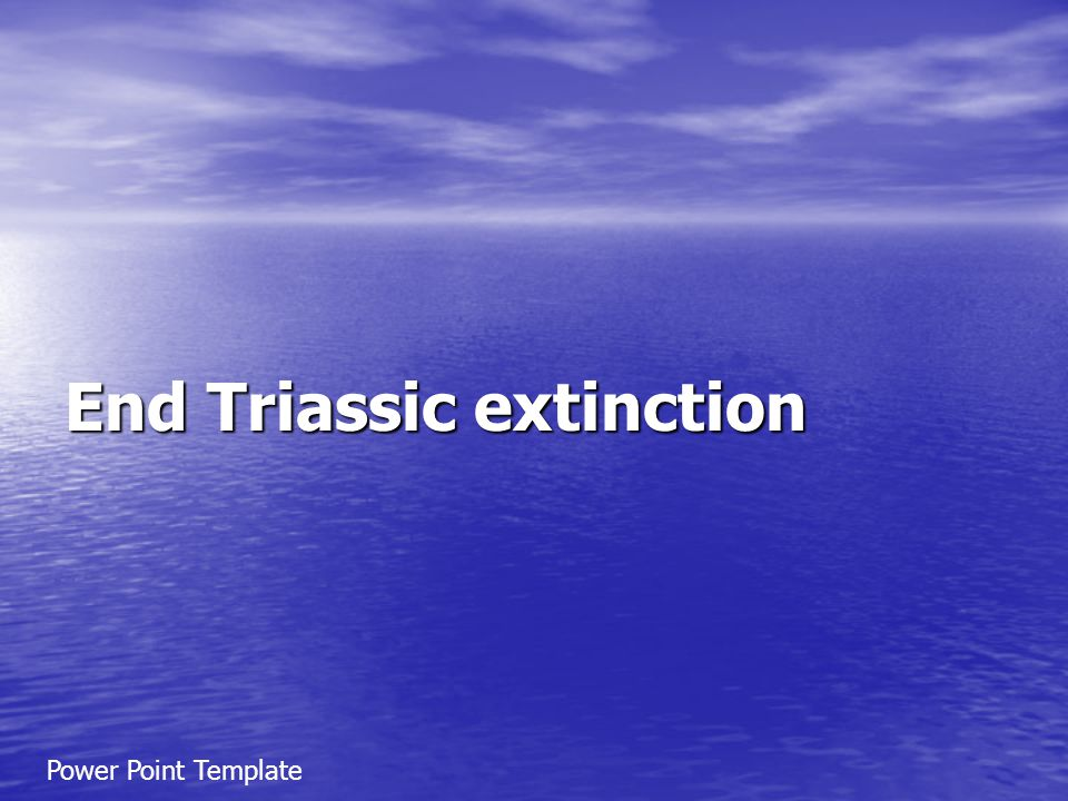 End Triassic extinction Power Point Template