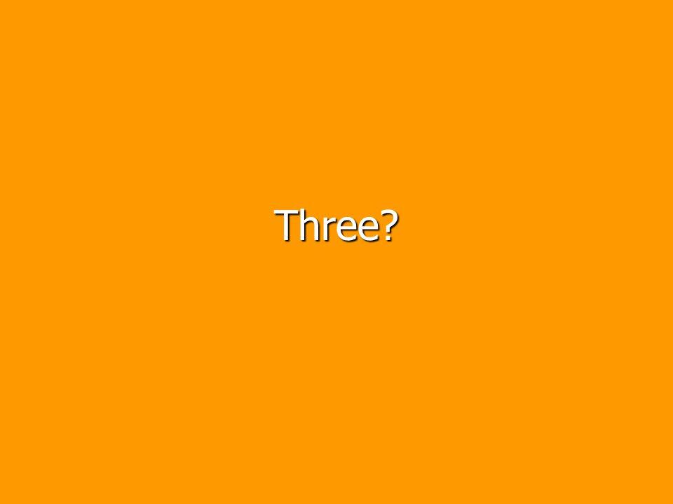 Three?