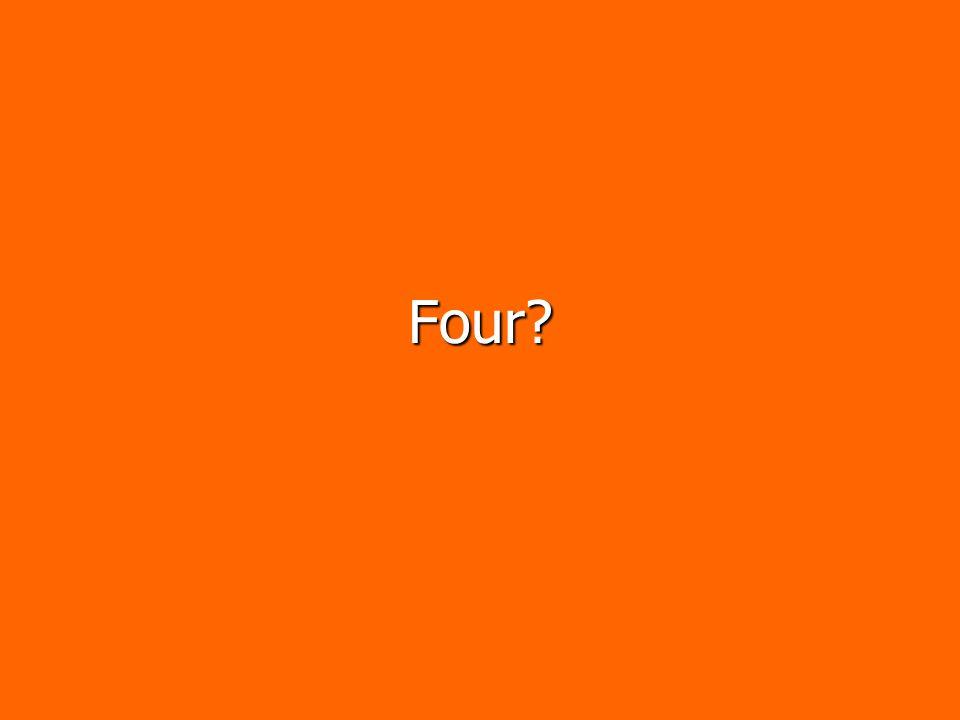 Four?