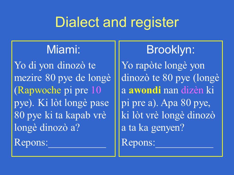Dialect and register Miami: Yo di yon dinozò te mezire 80 pye de longè (Rapwoche pi pre 10 pye).