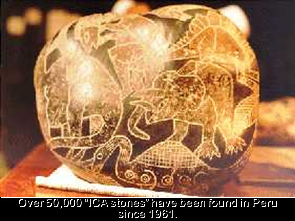 """Over 50,000 """"ICA stones"""" have been found in Peru since 1961."""
