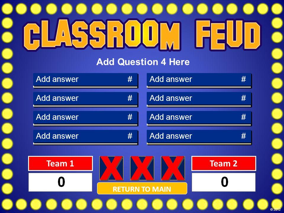 DINOSAUR43 FOSSIL21 SHELLS12 JARASSIC13 EONS5 PERIOD3 SEDIMENT2 Answer 5 Answer 4 Answer 3 Answer 2 Answer 1 Answer 8 Answer 7 Answer 6 Add answer # Team 1Team 2 RETURN TO MAIN Add Question 3 Here © 2012