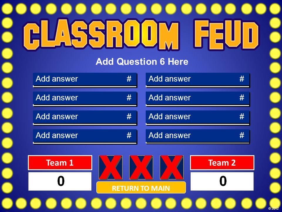 DINOSAUR43 FOSSIL21 SHELLS12 JARASSIC13 EONS5 PERIOD3 SEDIMENT2 Answer 5 Answer 4 Answer 3 Answer 2 Answer 1 Answer 8 Answer 7 Answer 6 Add answer # Team 1Team 2 RETURN TO MAIN Add Question 6 Here © 2012