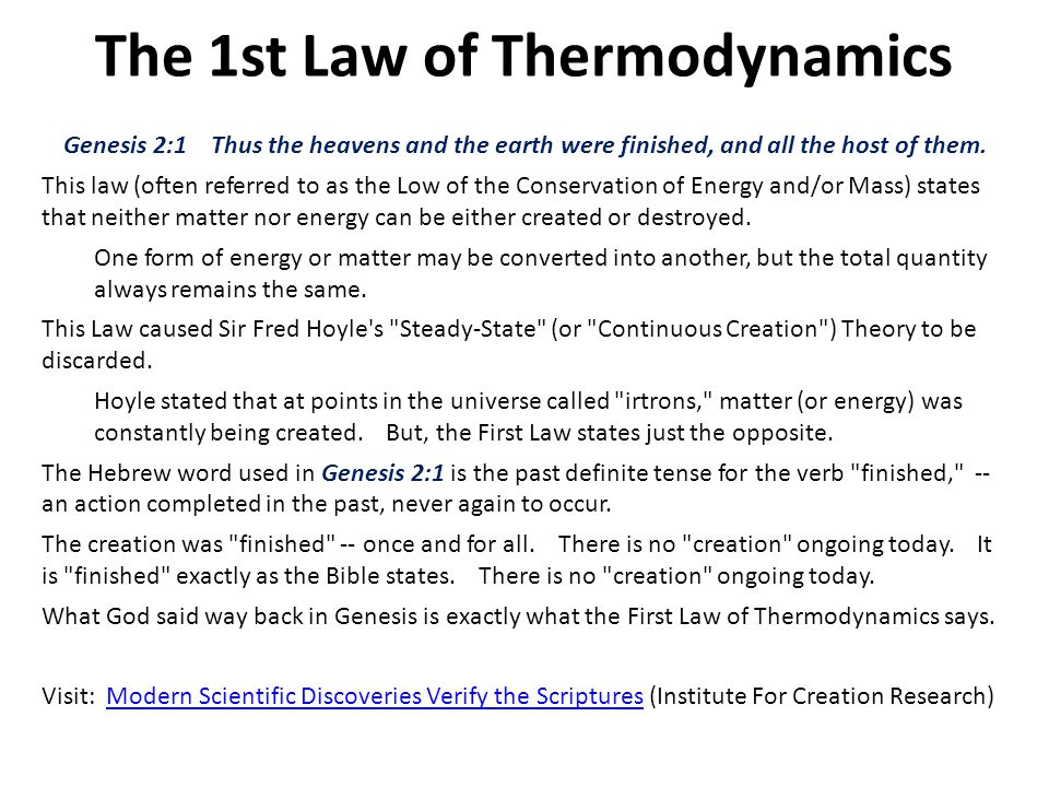 The 2nd Law of Thermodynamics Historically most people believed the universe was unchangeable.