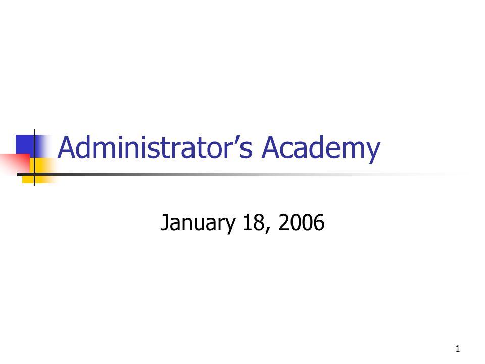 1 Administrator's Academy January 18, 2006