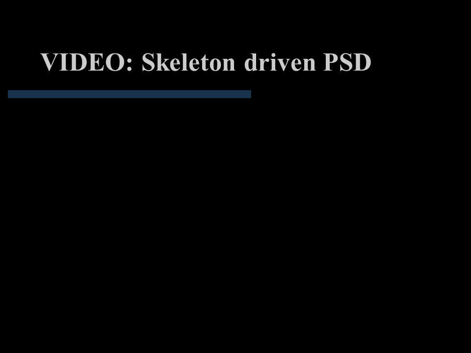 VIDEO: Skeleton driven PSD