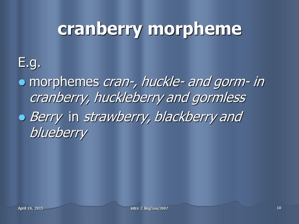 cranberry morpheme E.g.