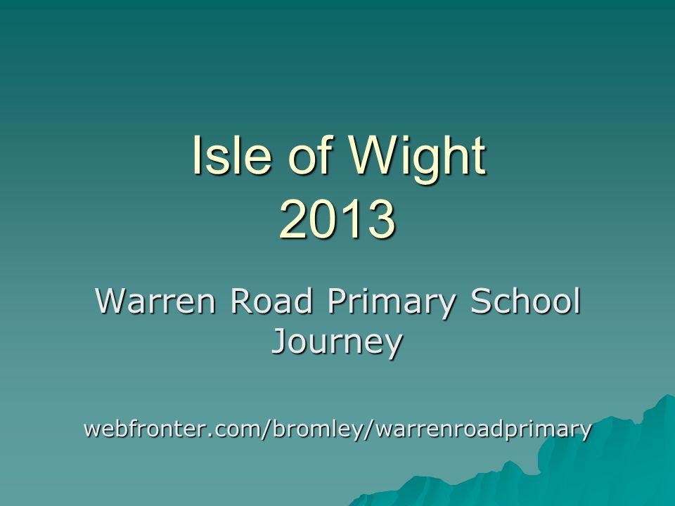 Isle of Wight 2013 Warren Road Primary School Journey webfronter.com/bromley/warrenroadprimary