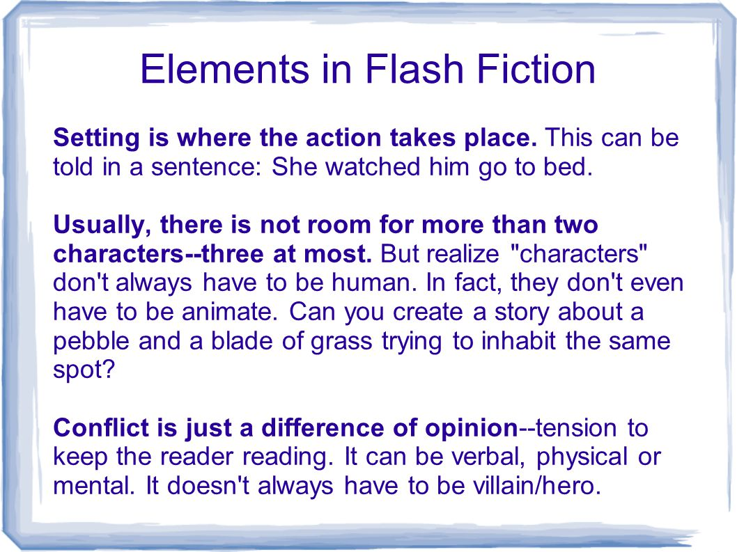 Elements of Flash Fiction Resolution is the conclusion of the conflict.