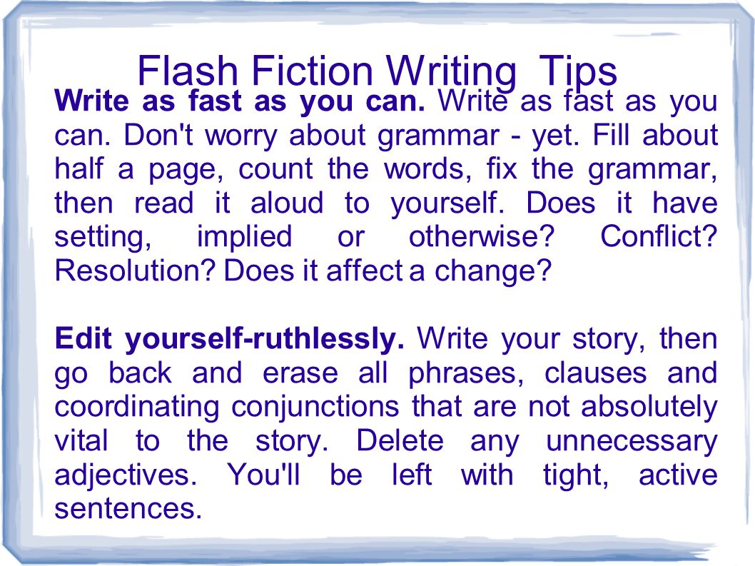 Flash Fiction Writing Tips Let dialogue do it.
