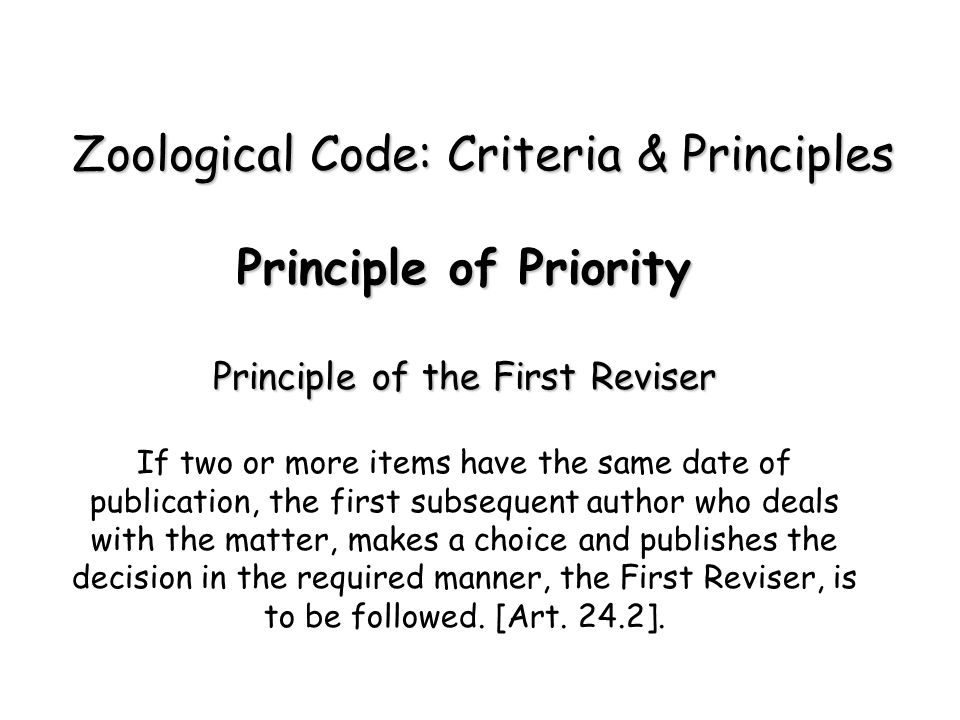 Principle of Priority Principle of the First Reviser If two or more items have the same date of publication, the first subsequent author who deals with the matter, makes a choice and publishes the decision in the required manner, the First Reviser, is to be followed.