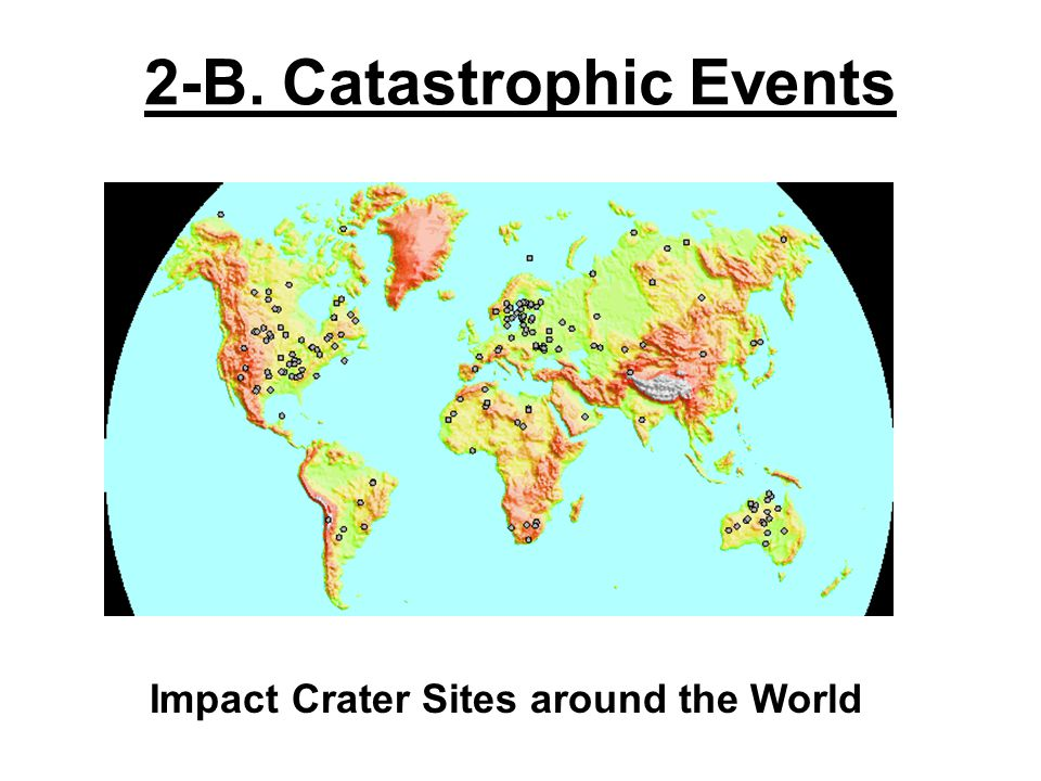 2-B. Catastrophic Events Impact Crater Sites around the World