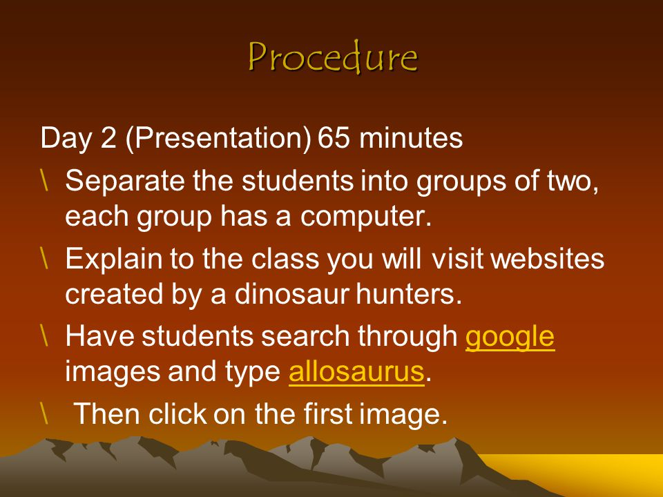 Procedure Day 2 (continued) \Bookmark this page.\Direct students to the list of dinosaurs.