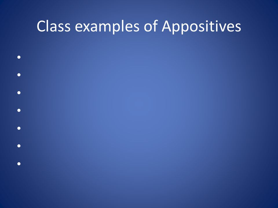 Class examples of Appositives