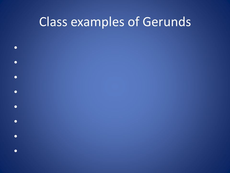 Class examples of Gerunds