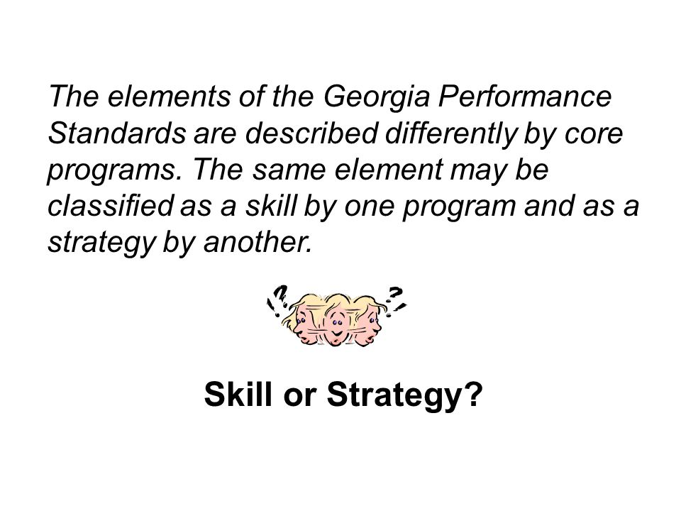 The elements of the Georgia Performance Standards are described differently by core programs.