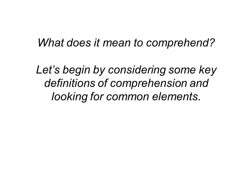 What does it mean to comprehend.