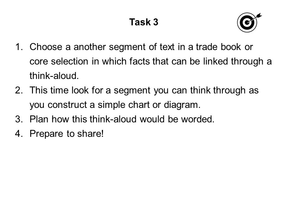 Task 3 1.Choose a another segment of text in a trade book or core selection in which facts that can be linked through a think-aloud.