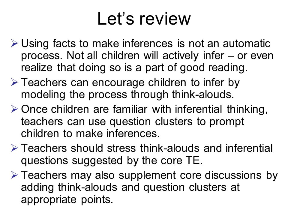 Let's review  Using facts to make inferences is not an automatic process.