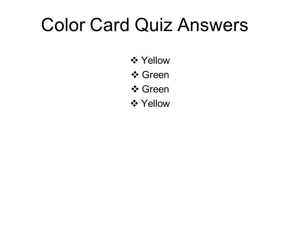Color Card Quiz Answers  Yellow  Green  Yellow