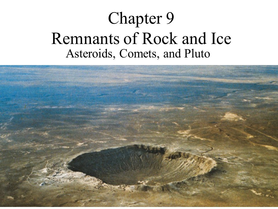 Chapter 9 Remnants of Rock and Ice Asteroids, Comets, and Pluto