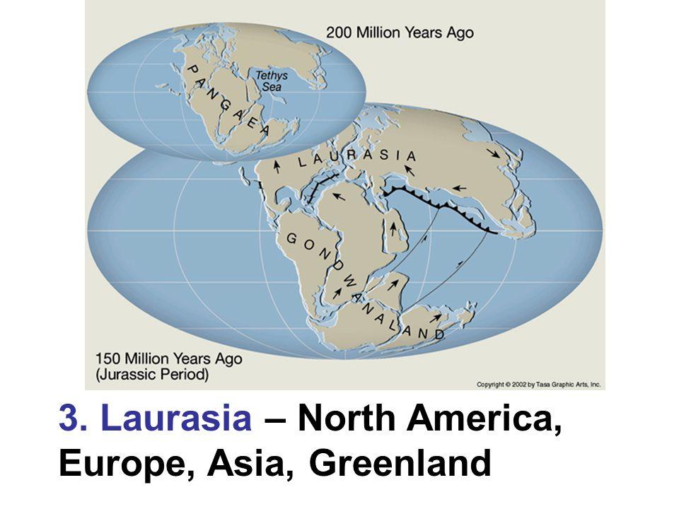 3. Laurasia – North America, Europe, Asia, Greenland