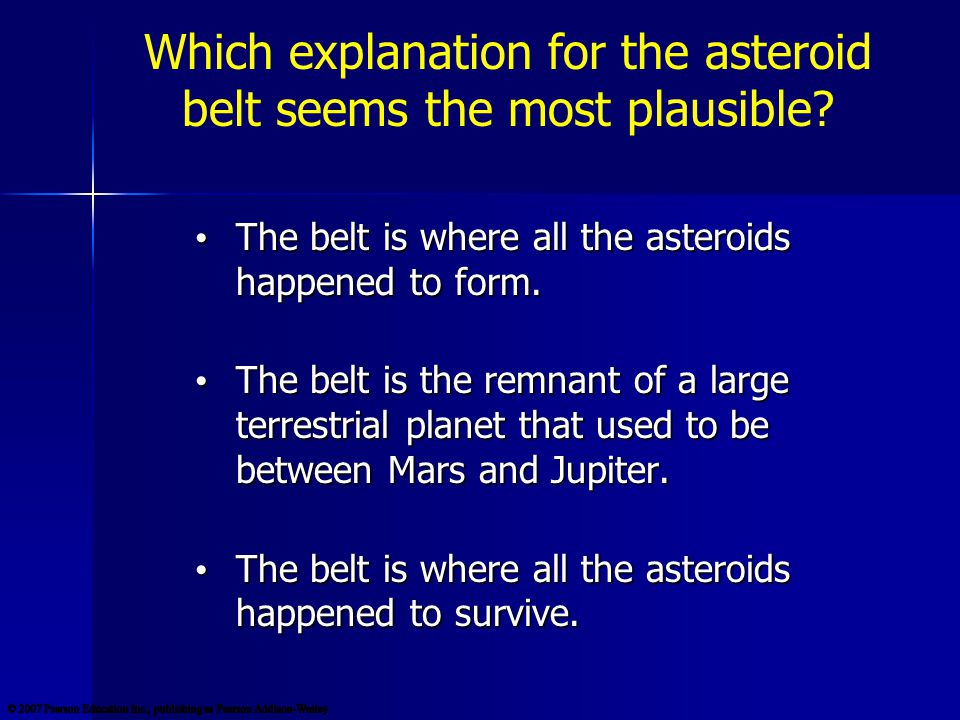 Which explanation for the asteroid belt seems the most plausible.