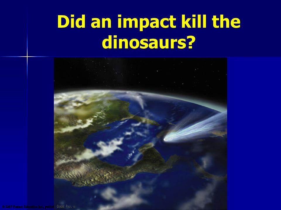 Did an impact kill the dinosaurs