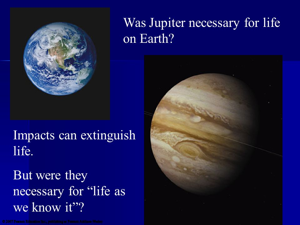 Was Jupiter necessary for life on Earth. Impacts can extinguish life.