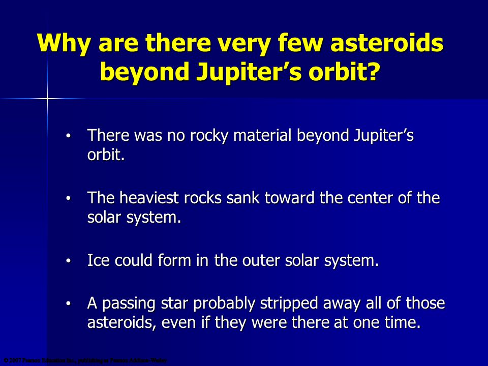–There was no rocky material beyond Jupiter's orbit.