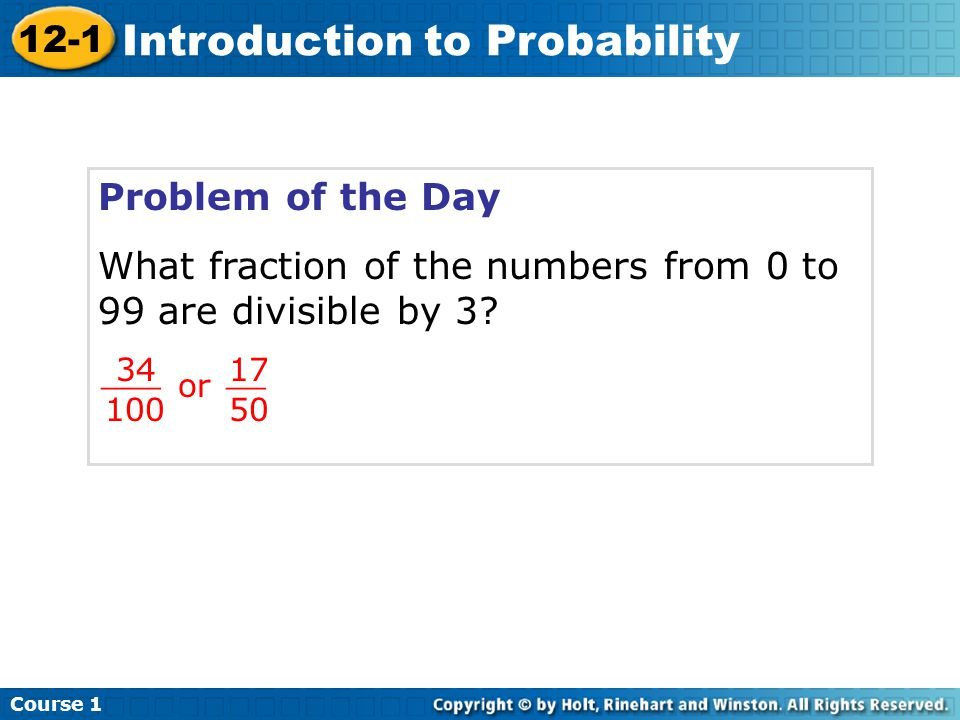 Problem of the Day What fraction of the numbers from 0 to 99 are divisible by 3.