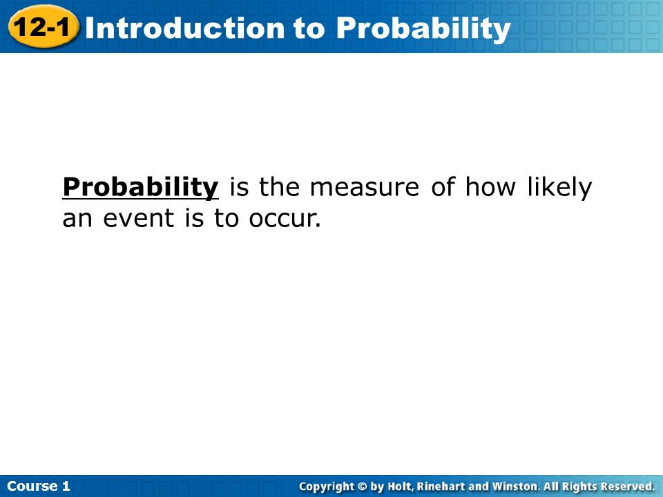 Probability is the measure of how likely an event is to occur.