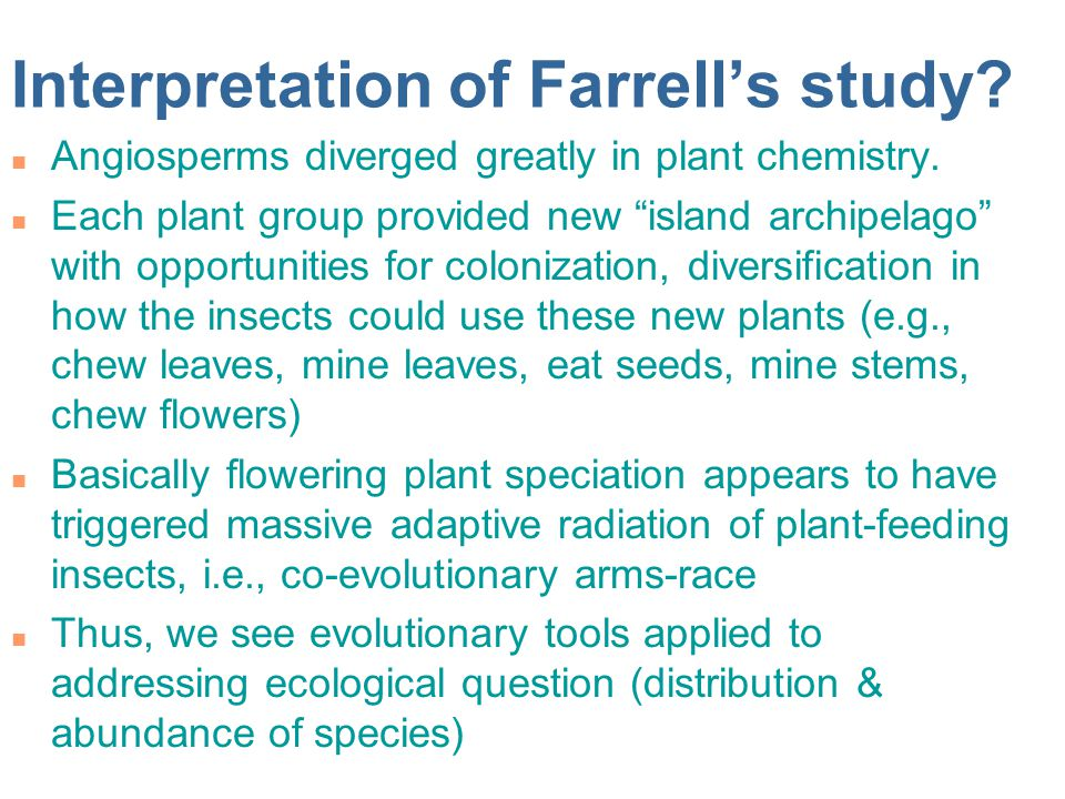 Interpretation of Farrell's study.n Angiosperms diverged greatly in plant chemistry.