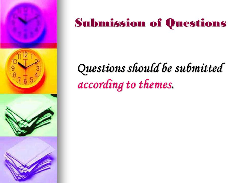 Submission of Questions Questions should be submitted according to themes.