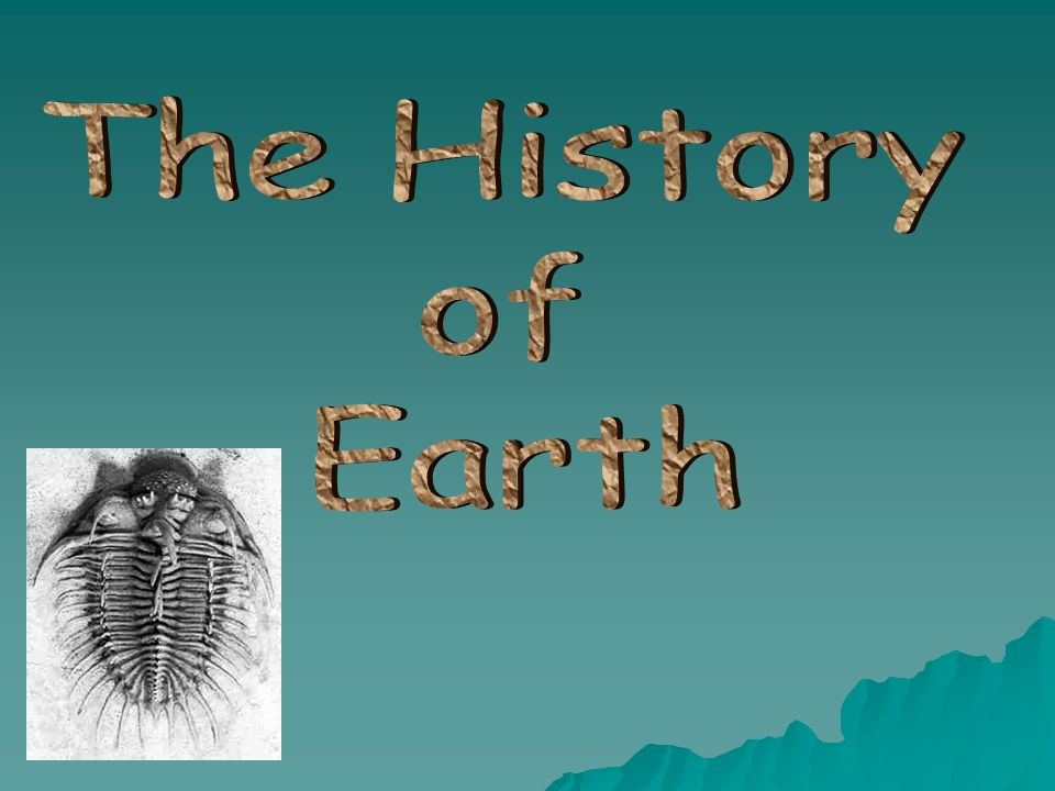 A Little Bit of History… The history of geologic time begins with the human interest in mining.