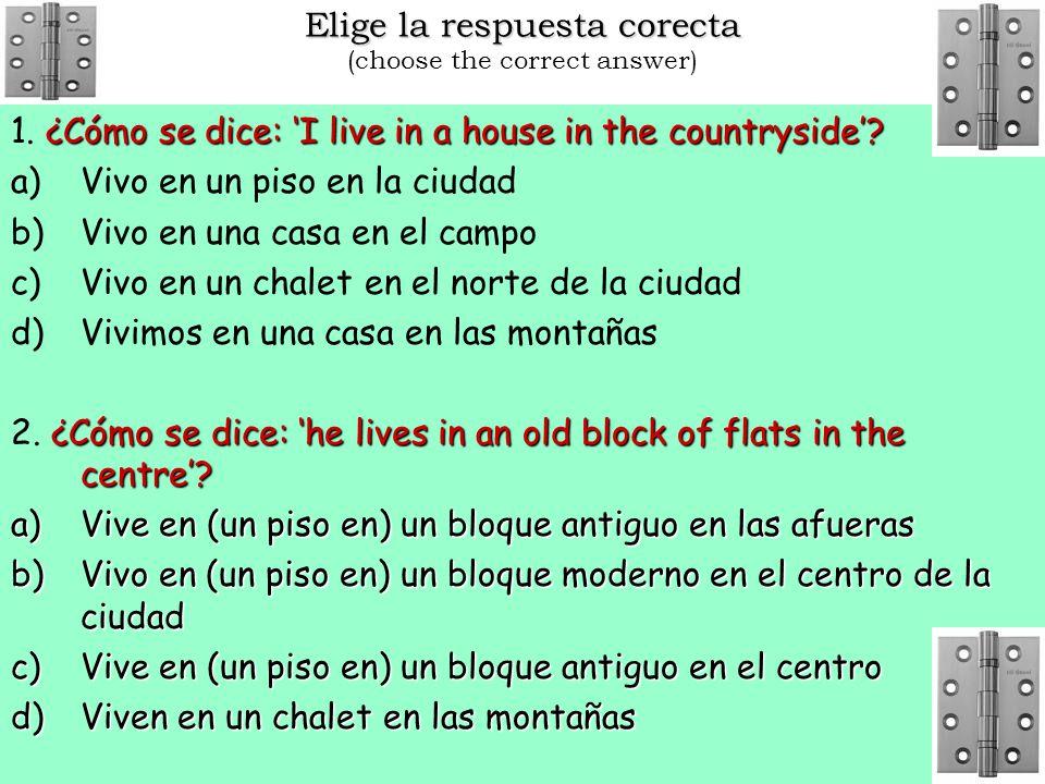 Elige la respuesta corecta Elige la respuesta corecta (choose the correct answer) 1.