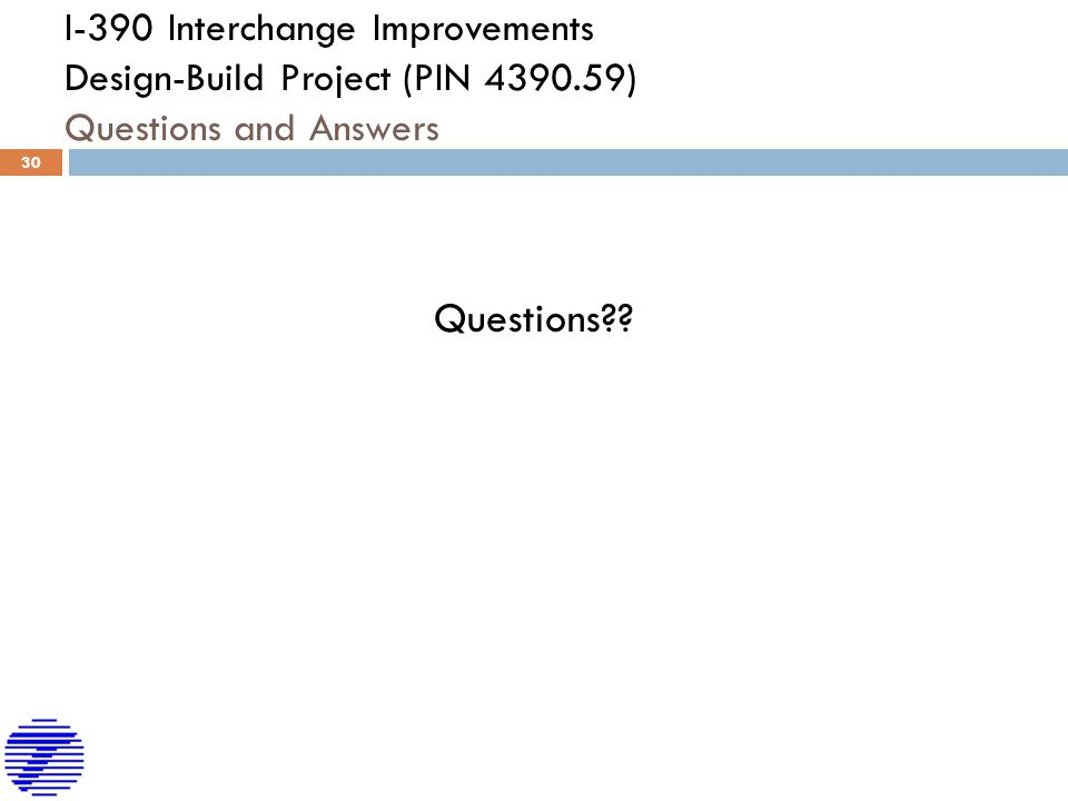 I-390 Interchange Improvements Design-Build Project (PIN 4390.59) Questions and Answers Questions .
