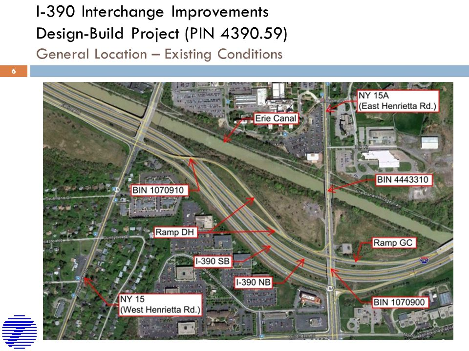 I-390 Interchange Improvements Design-Build Project (PIN 4390.59) General Location – Existing Conditions 6