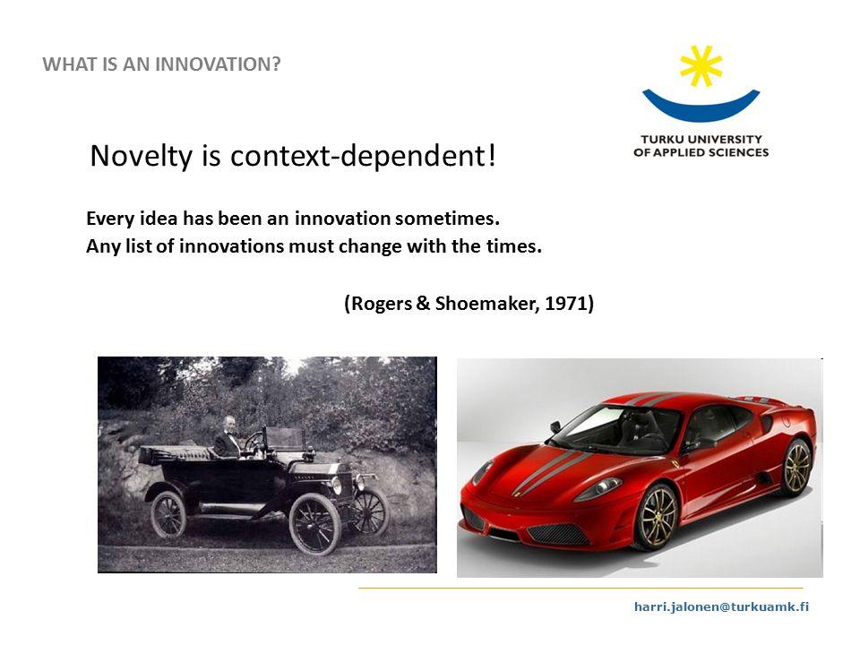 harri.jalonen@turkuamk.fi Every idea has been an innovation sometimes.