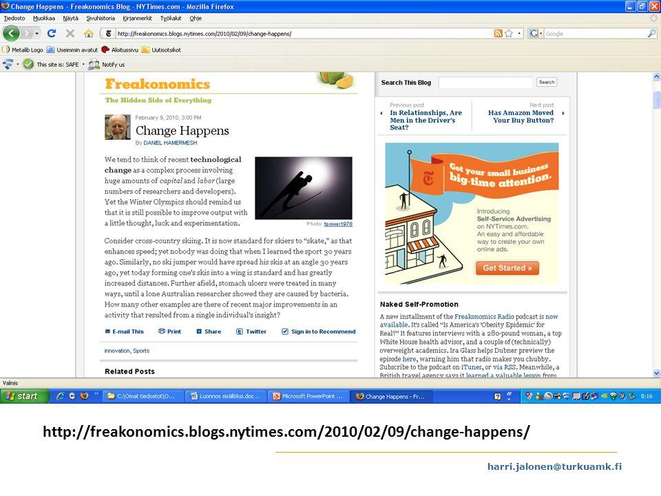 harri.jalonen@turkuamk.fi http://freakonomics.blogs.nytimes.com/2010/02/09/change-happens/