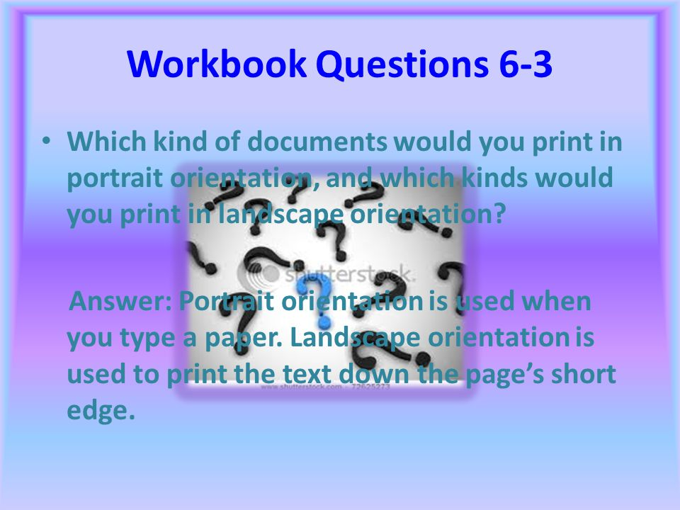 Workbook Questions 6-3 Why do you think you should save your work after making formatting changes? Answer: If you don't save your work, it will be los