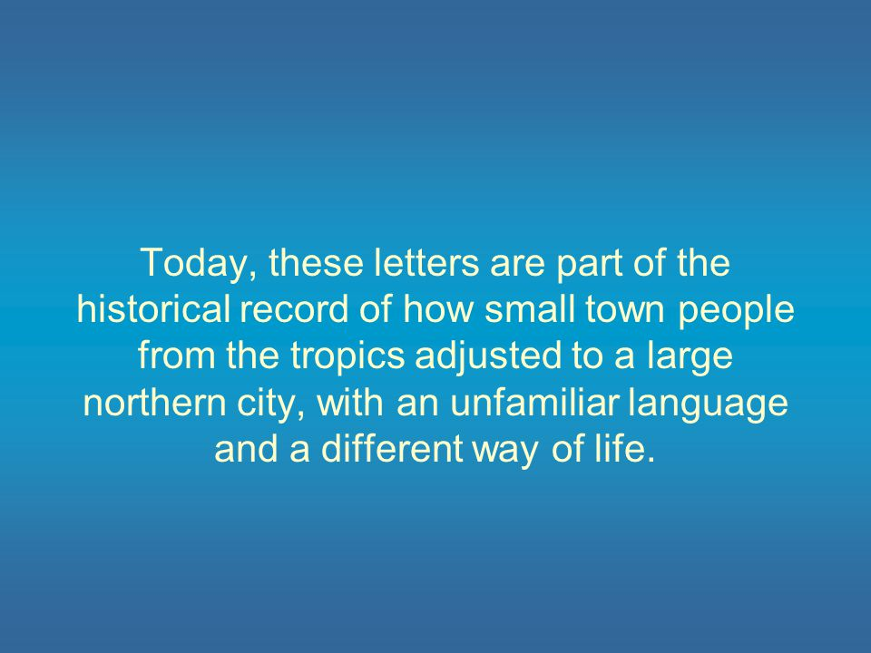 The letters also provide a glimpse into what life was like in New York City at the beginning of the 20th century.